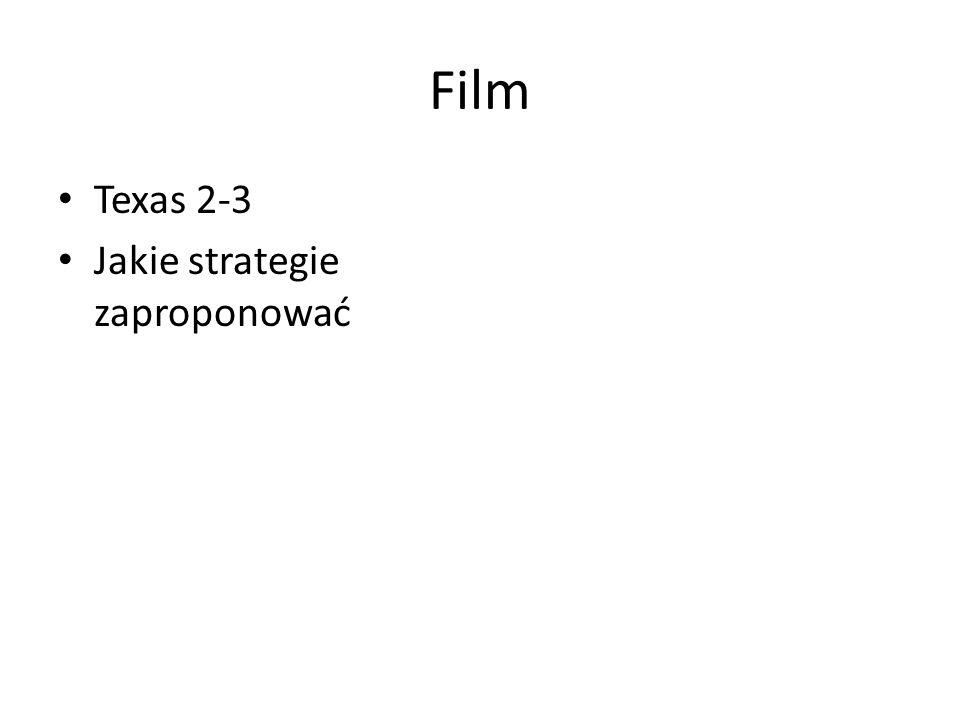 Film Texas 2-3 Jakie strategie zaproponować