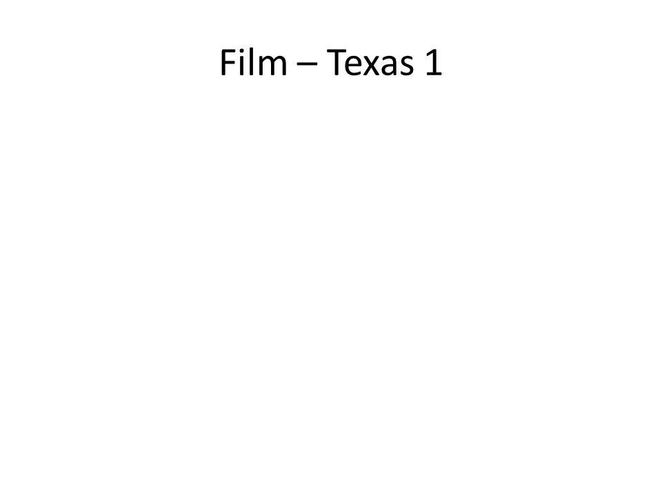 Film – Texas 1
