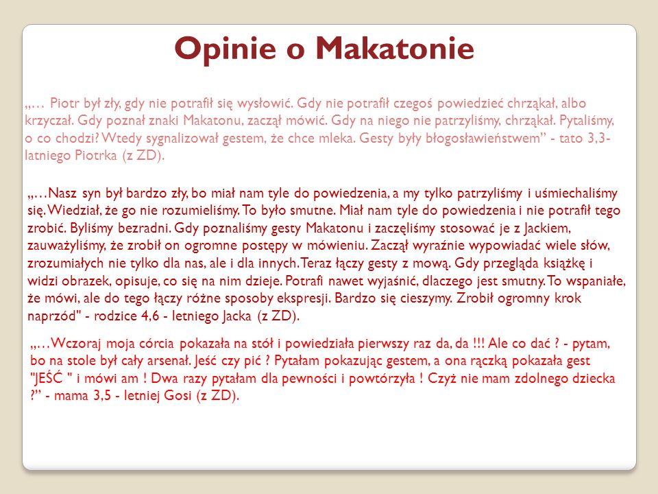 """Opinie o Makatonie """"… Piotr był zły, gdy nie potrafił się wysłowić."""