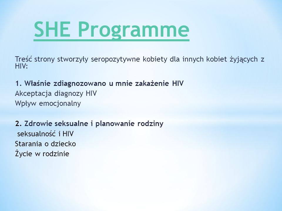 Treść strony stworzyły seropozytywne kobiety dla innych kobiet żyjących z HIV: 1.