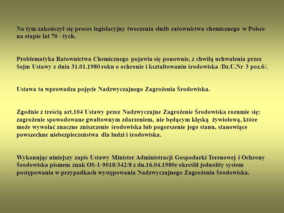 Na tym zakończył się proces legislacyjny tworzenia służb ratownictwa chemicznego w Polsce na etapie lat 70 - tych.