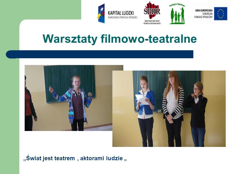 """Warsztaty filmowo-teatralne """"Świat jest teatrem, aktorami ludzie """""""