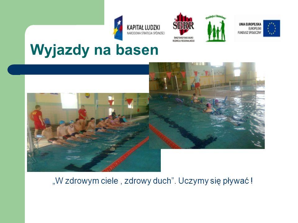 """Wyjazdy na basen """"W zdrowym ciele, zdrowy duch . Uczymy się pływać !"""