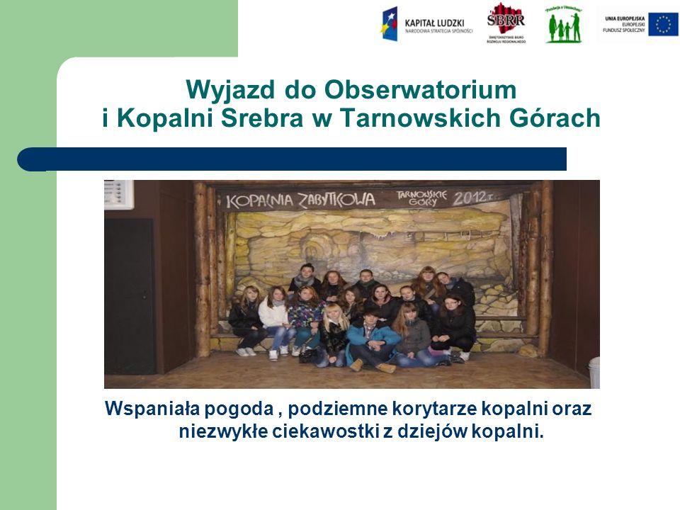 Wyjazd do Obserwatorium i Kopalni Srebra w Tarnowskich Górach Wspaniała pogoda, podziemne korytarze kopalni oraz niezwykłe ciekawostki z dziejów kopalni.