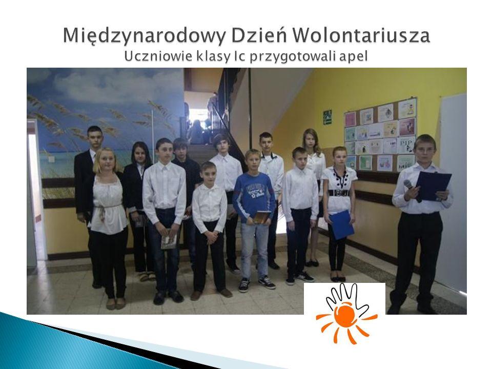 Międzynarodowy Dzień Wolontariusza Uczniowie klasy Ic przygotowali apel