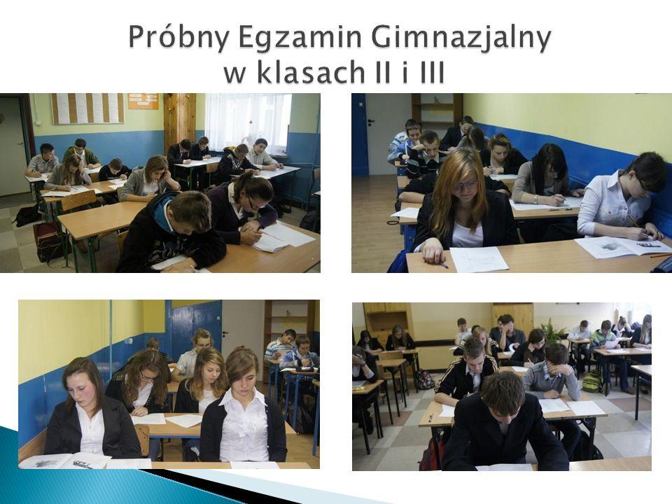 Próbny Egzamin Gimnazjalny w klasach II i III Próbny Egzamin Gimnazjalny w klasach II i III