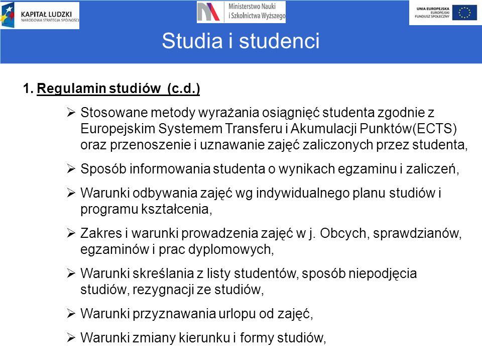 Studia i studenci 1.Regulamin studiów (c.d.)  Stosowane metody wyrażania osiągnięć studenta zgodnie z Europejskim Systemem Transferu i Akumulacji Pun