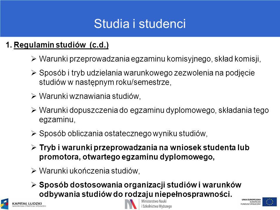 Studia i studenci 1.Regulamin studiów (c.d.)  Warunki przeprowadzania egzaminu komisyjnego, skład komisji,  Sposób i tryb udzielania warunkowego zez
