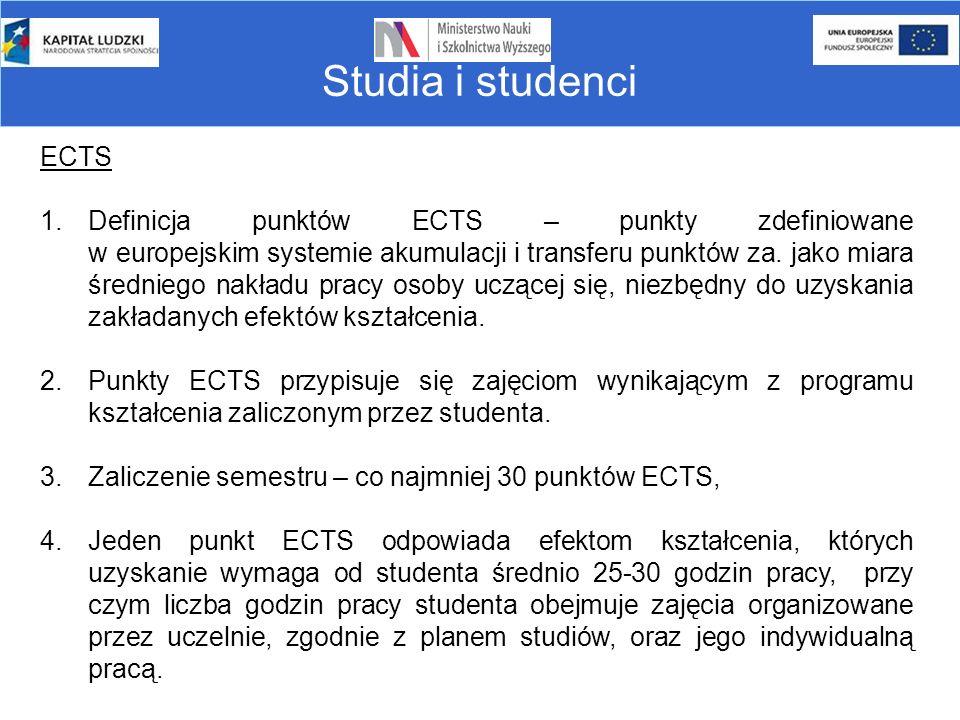 Studia i studenci ECTS 1.Definicja punktów ECTS – punkty zdefiniowane w europejskim systemie akumulacji i transferu punktów za. jako miara średniego n
