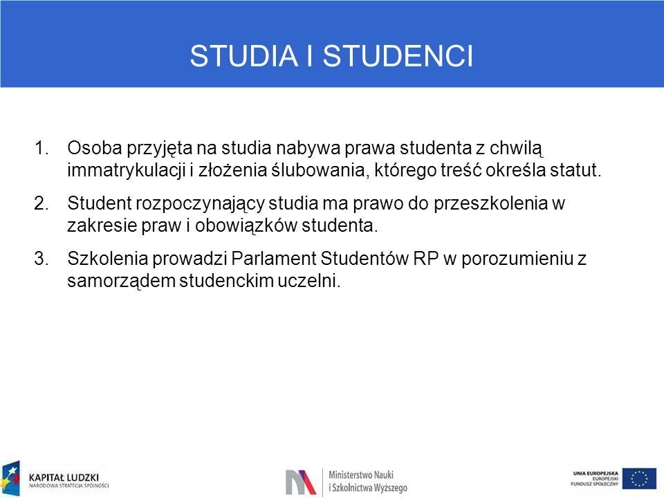 STUDIA I STUDENCI 1.Osoba przyjęta na studia nabywa prawa studenta z chwilą immatrykulacji i złożenia ślubowania, którego treść określa statut. 2.Stud