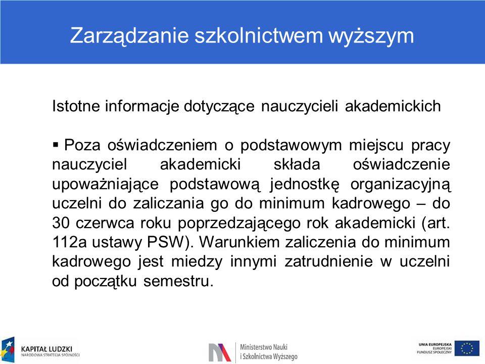 Zarządzanie szkolnictwem wyższym Istotne informacje dotyczące nauczycieli akademickich  Poza oświadczeniem o podstawowym miejscu pracy nauczyciel aka