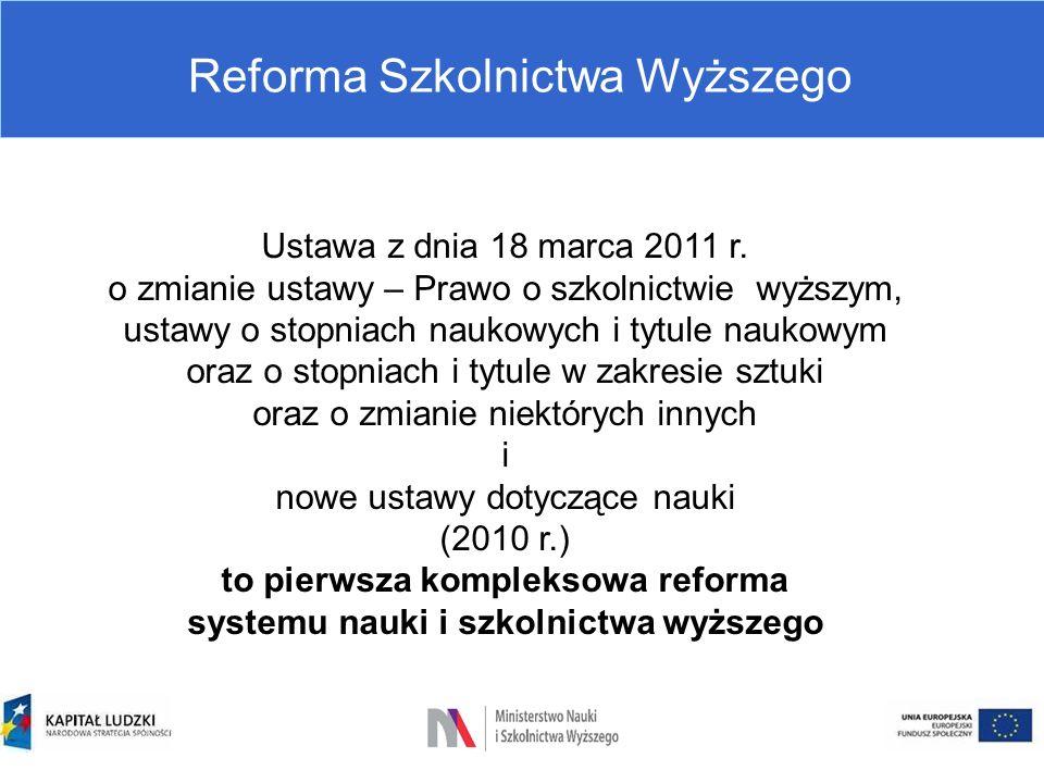 Cel wprowadzenia Reformy: Stworzenie warunków, aby polskie szkolnictwo wyższe mogło lepiej konkurować ze światem: ■studentom - zapewnienie wyższej jakości kształcenia i lepszego przygotowania do dynamicznie zmieniających się warunków gospodarczych, ■uczonym - stworzenie szans szerszego uczestnictwa w największych międzynarodowych przedsięwzięciach badawczych, ■uczelniom - stworzenie perspektywy systematycznego rozwoju i stałego powiększania potencjału badawczo-dydaktycznego.