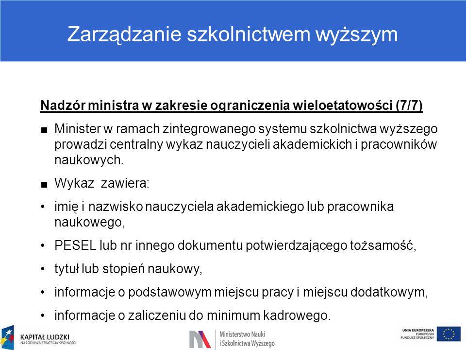 Zarządzanie szkolnictwem wyższym Nadzór ministra w zakresie ograniczenia wieloetatowości (7/7) ■Minister w ramach zintegrowanego systemu szkolnictwa w