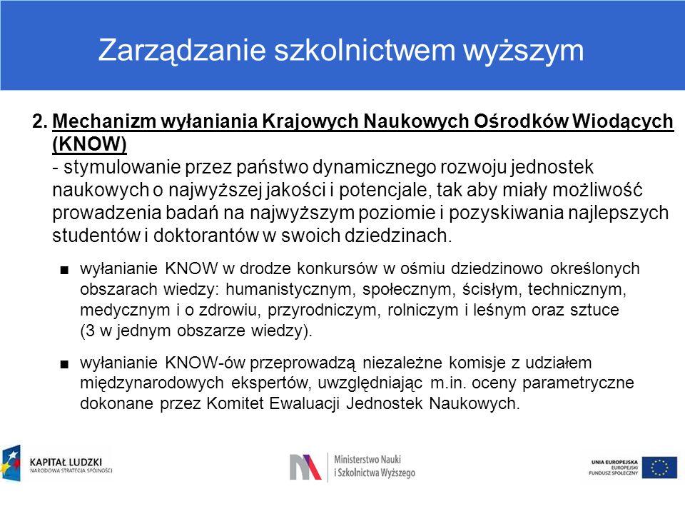Zarządzanie szkolnictwem wyższym 2.Mechanizm wyłaniania Krajowych Naukowych Ośrodków Wiodących (KNOW) - stymulowanie przez państwo dynamicznego rozwoj