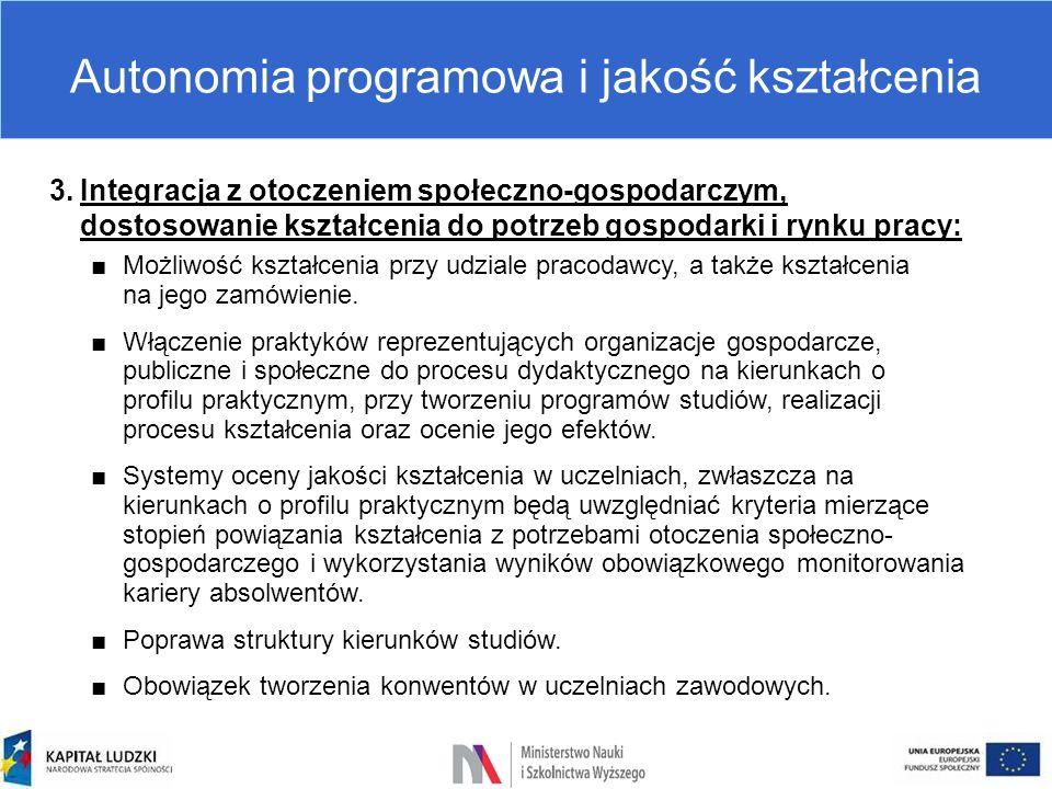 3.Integracja z otoczeniem społeczno-gospodarczym, dostosowanie kształcenia do potrzeb gospodarki i rynku pracy: ■Możliwość kształcenia przy udziale pr