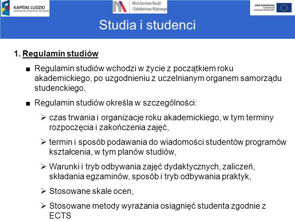 Studia i studenci 1.Regulamin studiów ■Regulamin studiów wchodzi w życie z początkiem roku akademickiego, po uzgodnieniu z uczelnianym organem samorzą