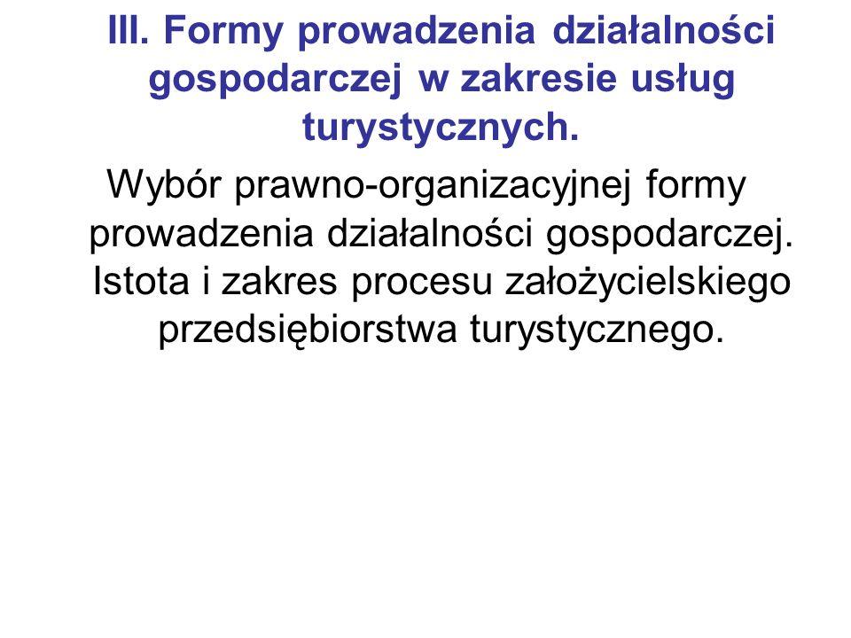 III.Formy prowadzenia działalności gospodarczej w zakresie usług turystycznych.