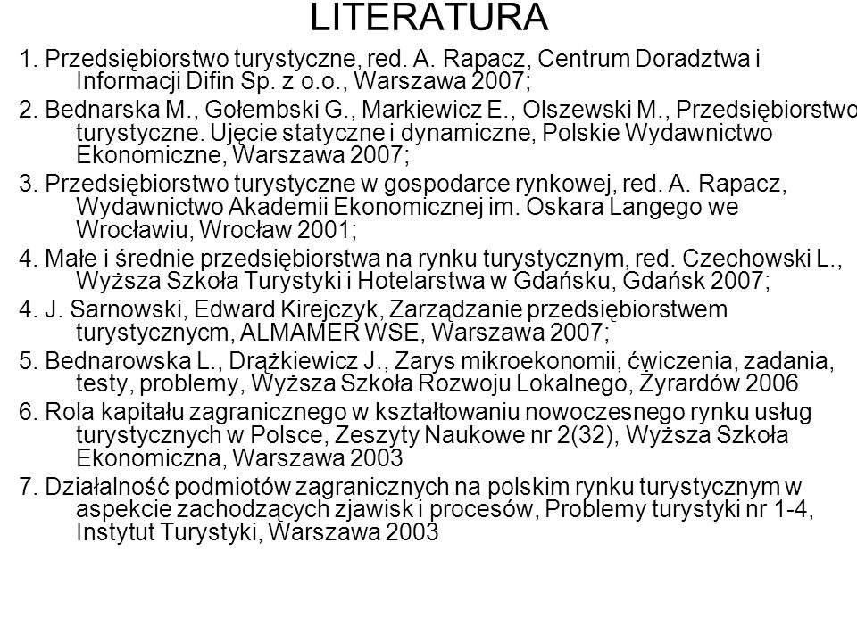 LITERATURA 1.Przedsiębiorstwo turystyczne, red. A.