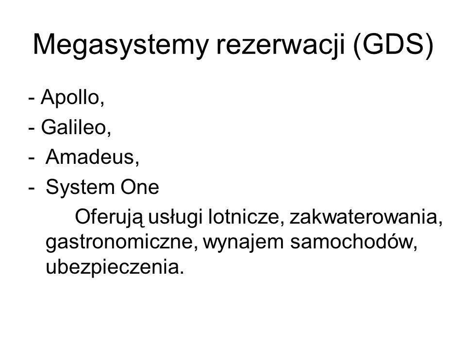 Megasystemy rezerwacji (GDS) - Apollo, - Galileo, -Amadeus, -System One Oferują usługi lotnicze, zakwaterowania, gastronomiczne, wynajem samochodów, ubezpieczenia.
