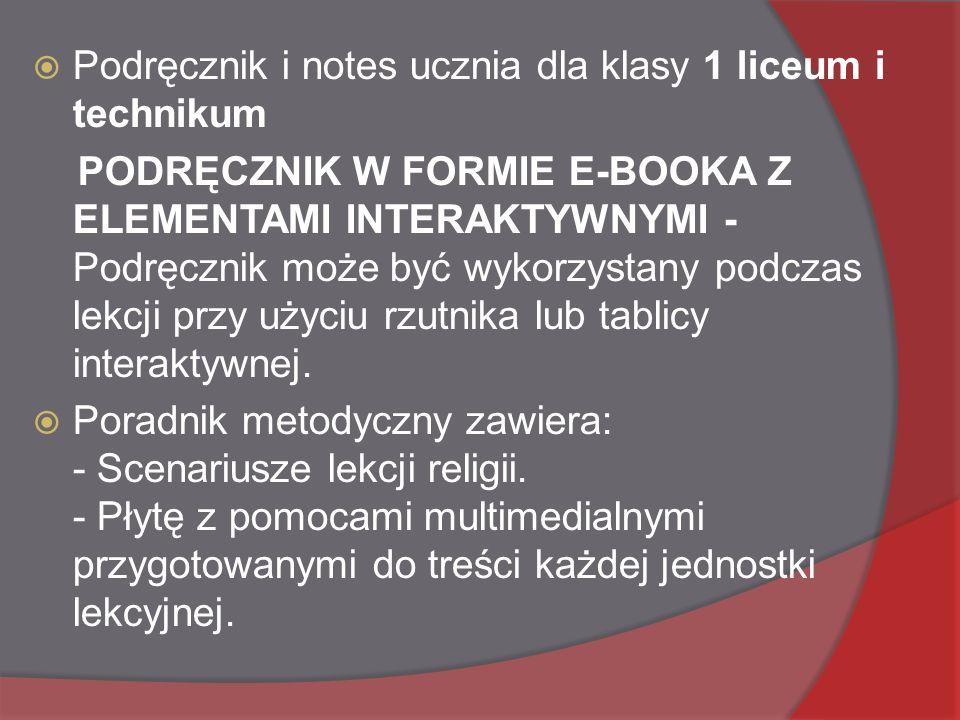  Podręcznik i notes ucznia dla klasy 1 liceum i technikum PODRĘCZNIK W FORMIE E-BOOKA Z ELEMENTAMI INTERAKTYWNYMI - Podręcznik może być wykorzystany podczas lekcji przy użyciu rzutnika lub tablicy interaktywnej.