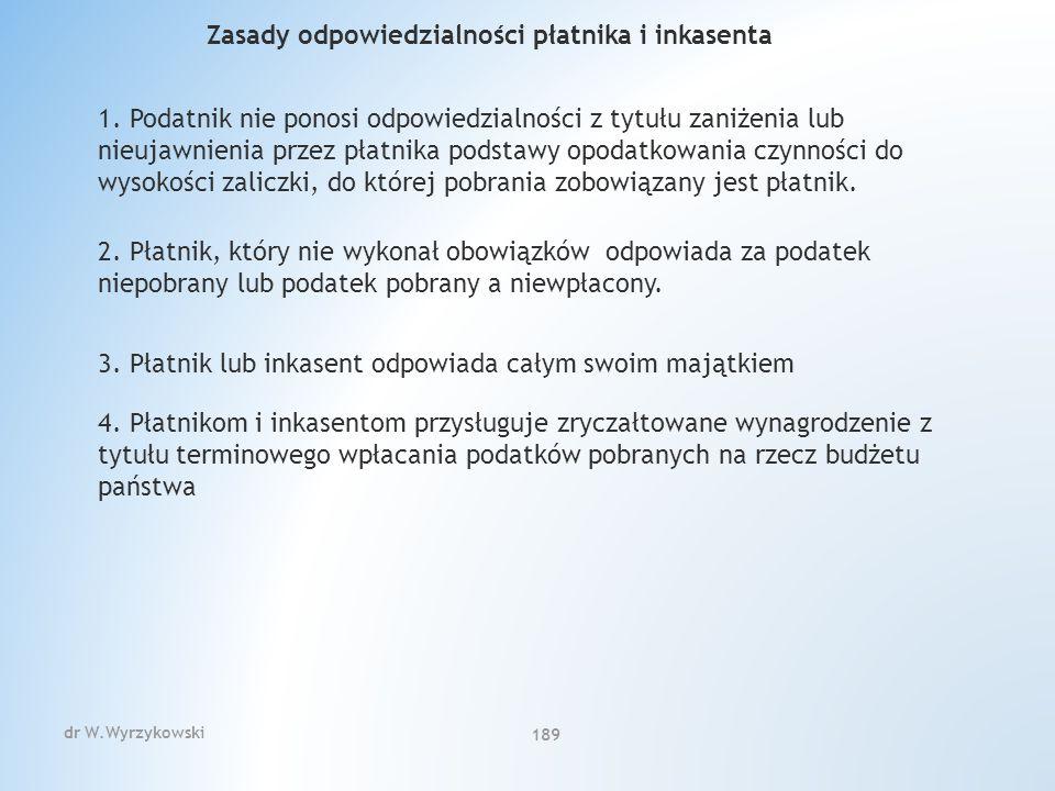 Zasady odpowiedzialności płatnika i inkasenta 1.