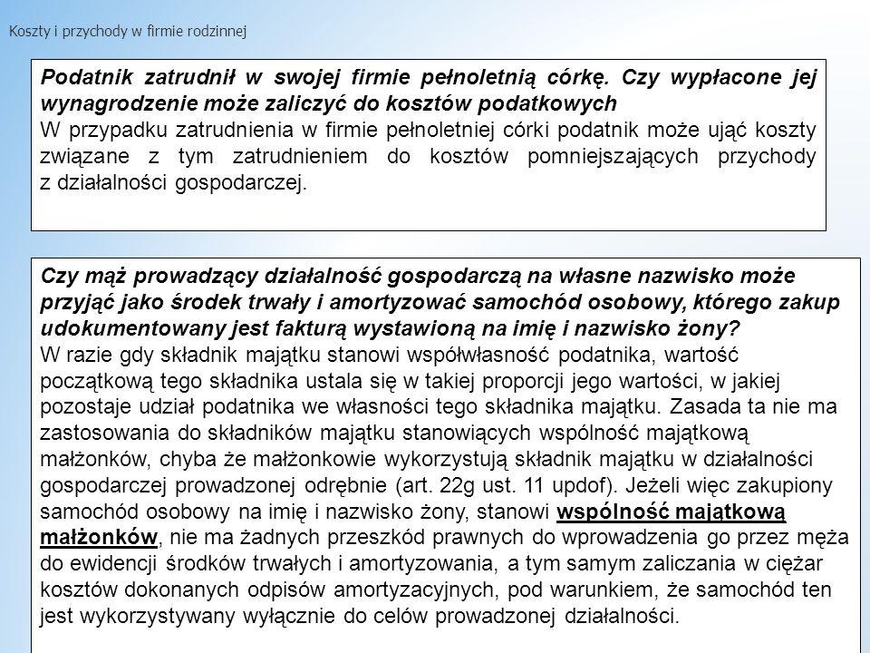 dr W.Wyrzykowski 210 Podatnik zatrudnił w swojej firmie pełnoletnią córkę.