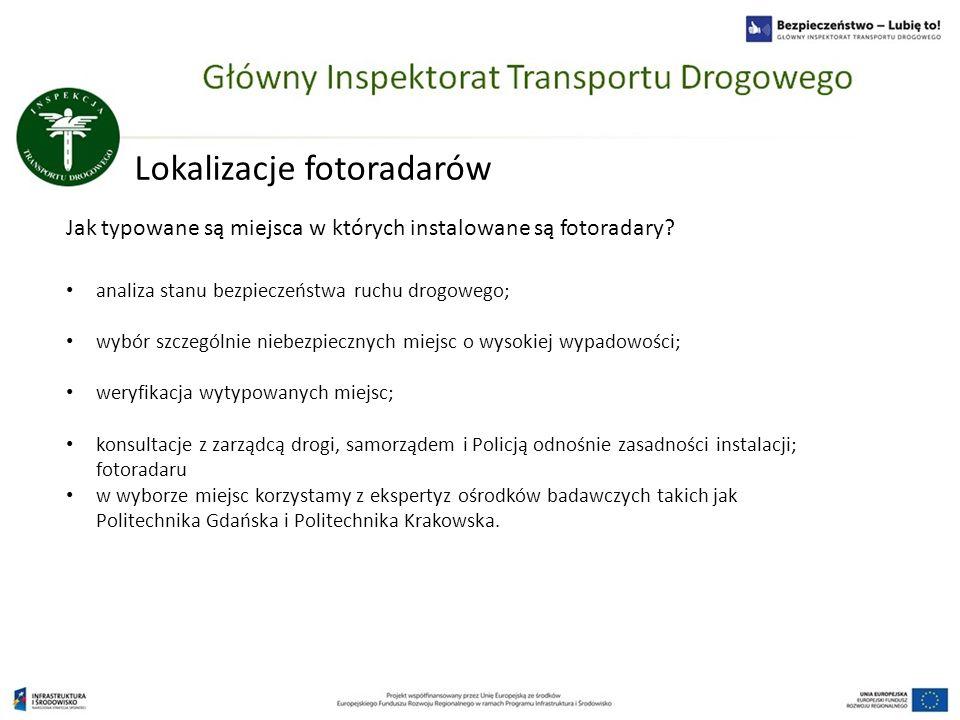 Lokalizacje fotoradarów analiza stanu bezpieczeństwa ruchu drogowego; wybór szczególnie niebezpiecznych miejsc o wysokiej wypadowości; weryfikacja wyt