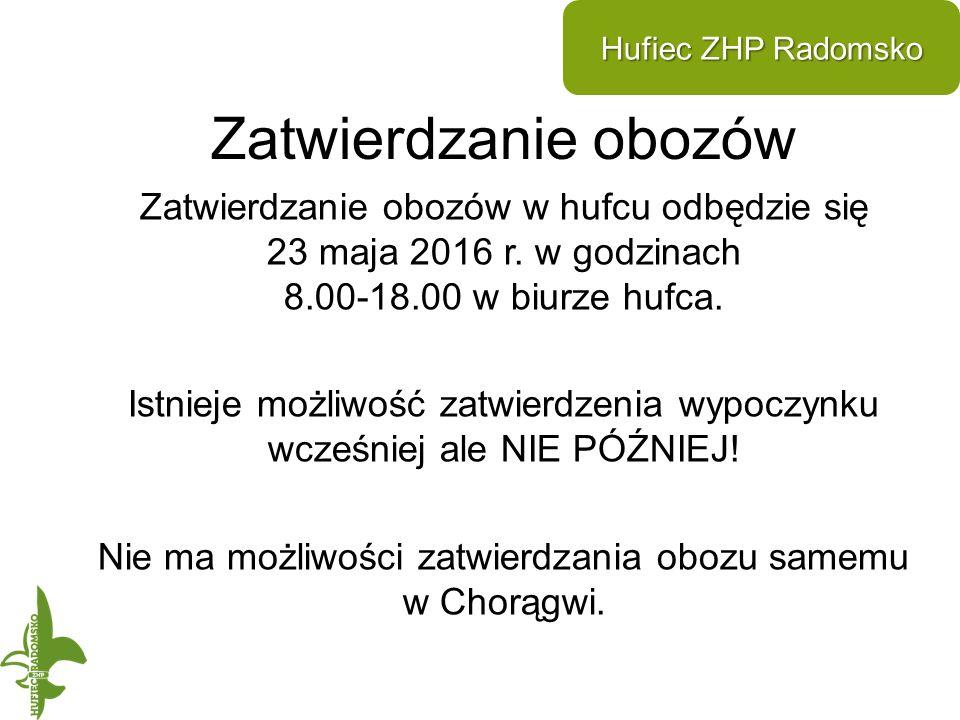 Zatwierdzanie obozów Hufiec ZHP Radomsko Zatwierdzanie obozów w hufcu odbędzie się 23 maja 2016 r.