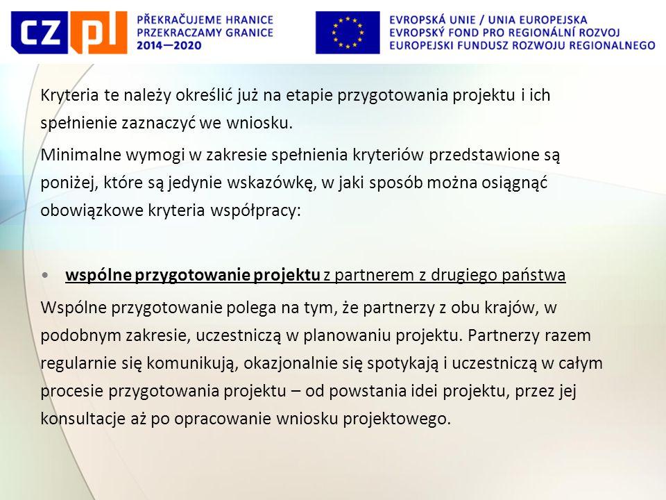 Kryteria te należy określić już na etapie przygotowania projektu i ich spełnienie zaznaczyć we wniosku.