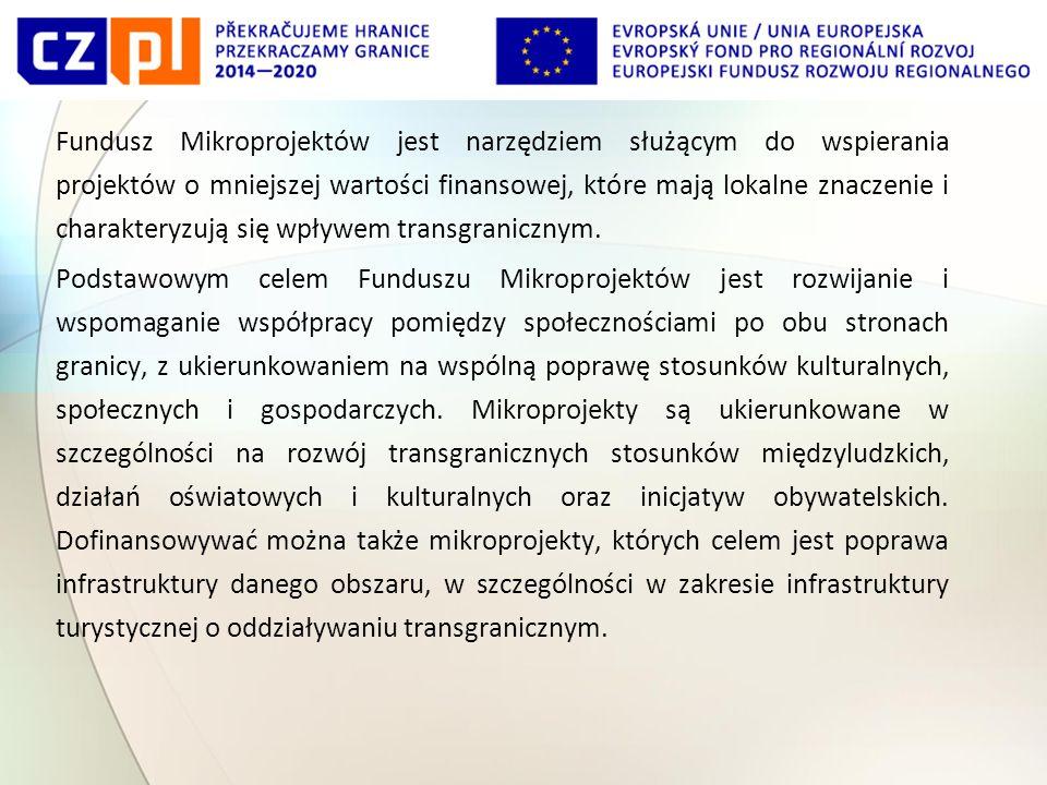 Fundusz Mikroprojektów jest narzędziem służącym do wspierania projektów o mniejszej wartości finansowej, które mają lokalne znaczenie i charakteryzują się wpływem transgranicznym.