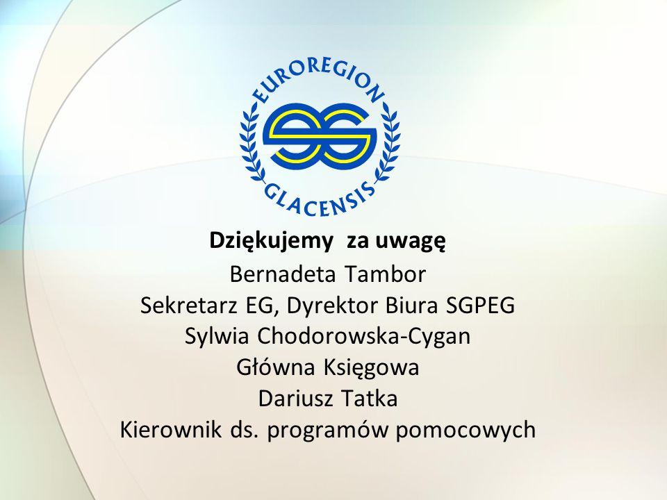 Dziękujemy za uwagę Bernadeta Tambor Sekretarz EG, Dyrektor Biura SGPEG Sylwia Chodorowska-Cygan Główna Księgowa Dariusz Tatka Kierownik ds.