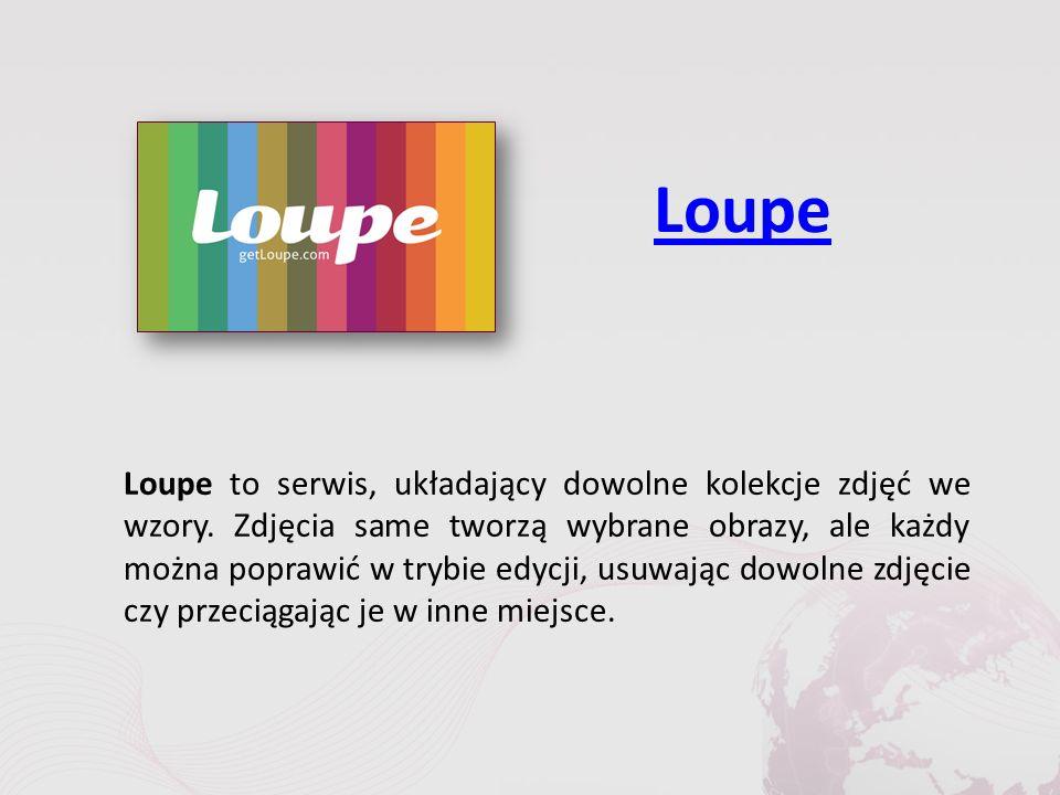 Loupe Loupe to serwis, układający dowolne kolekcje zdjęć we wzory.