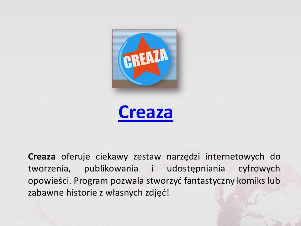 Creaza Creaza oferuje ciekawy zestaw narzędzi internetowych do tworzenia, publikowania i udostępniania cyfrowych opowieści.