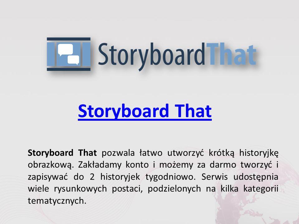 Storyboard That Storyboard That pozwala łatwo utworzyć krótką historyjkę obrazkową.