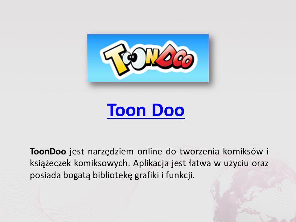 Toon Doo ToonDoo jest narzędziem online do tworzenia komiksów i książeczek komiksowych.