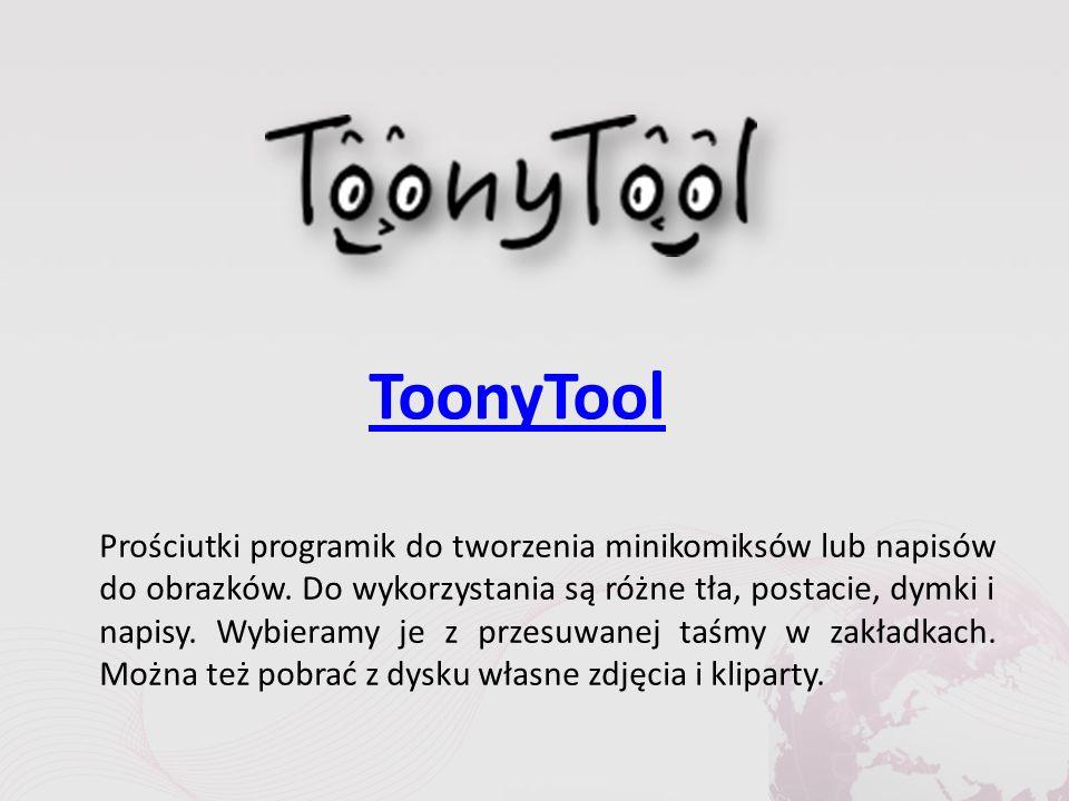 ToonyTool Prościutki programik do tworzenia minikomiksów lub napisów do obrazków.