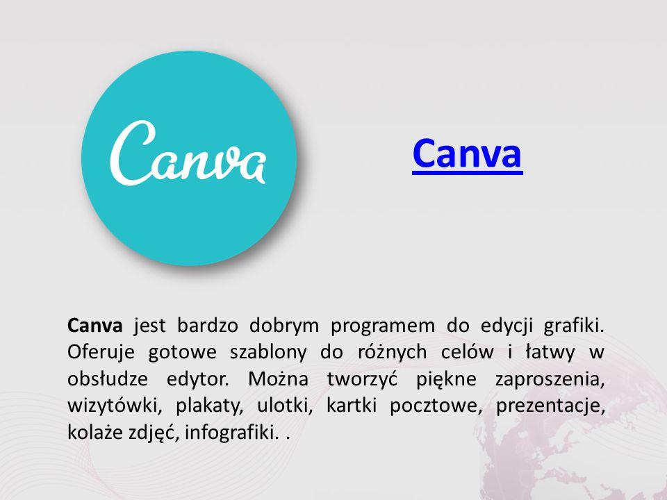 Canva Canva jest bardzo dobrym programem do edycji grafiki.