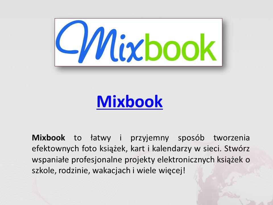 Mixbook Mixbook to łatwy i przyjemny sposób tworzenia efektownych foto książek, kart i kalendarzy w sieci.