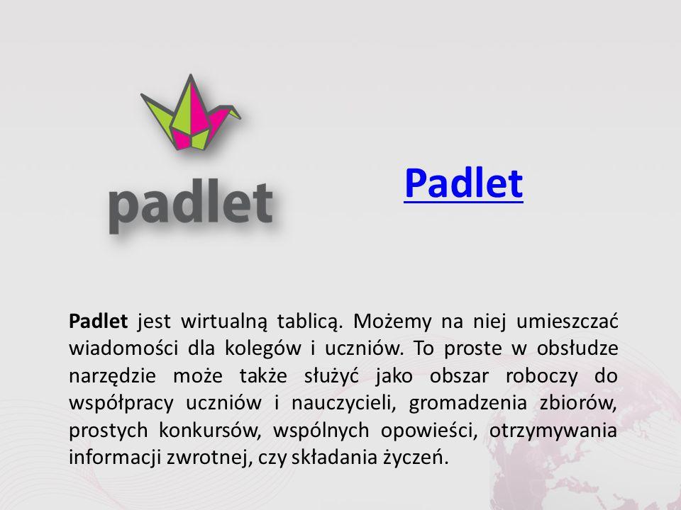 Padlet Padlet jest wirtualną tablicą. Możemy na niej umieszczać wiadomości dla kolegów i uczniów.