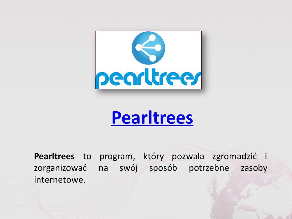 Pearltrees Pearltrees to program, który pozwala zgromadzić i zorganizować na swój sposób potrzebne zasoby internetowe.