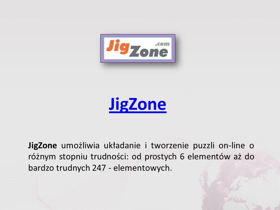 JigZone JigZone umożliwia układanie i tworzenie puzzli on-line o różnym stopniu trudności: od prostych 6 elementów aż do bardzo trudnych 247 - elementowych.