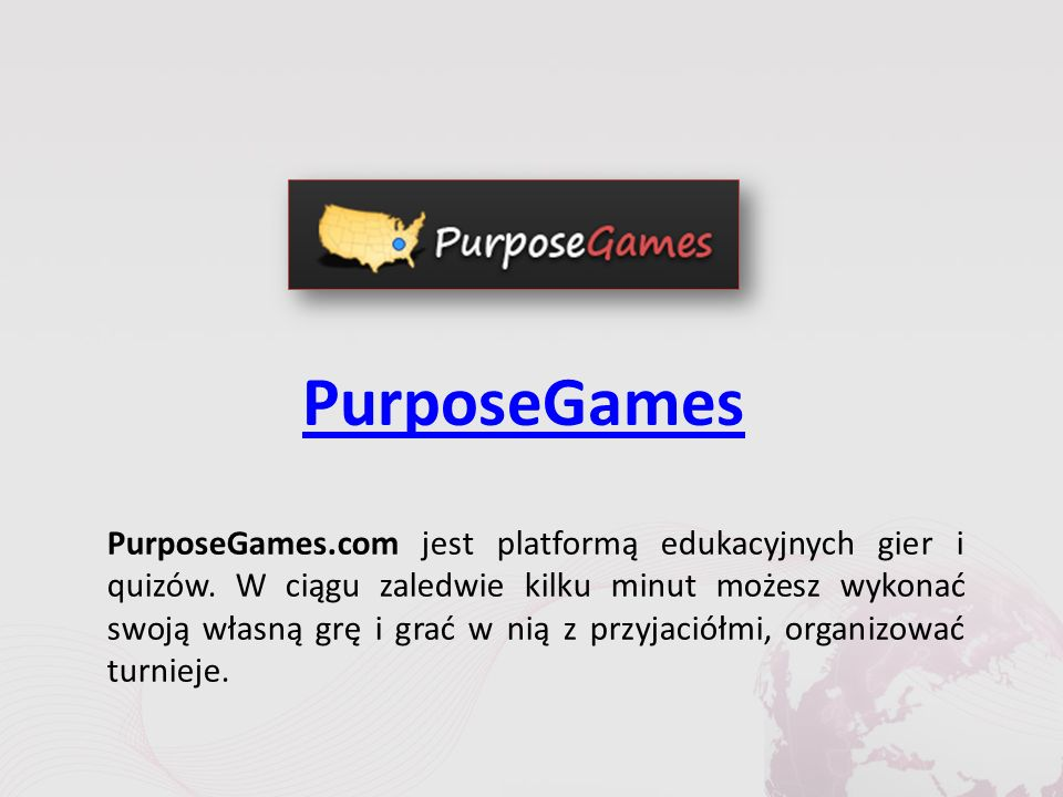 PurposeGames PurposeGames.com jest platformą edukacyjnych gier i quizów.