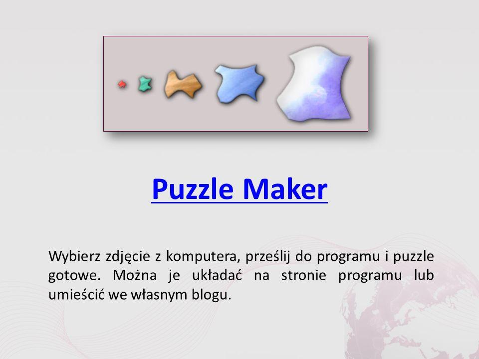 Puzzle Maker Wybierz zdjęcie z komputera, prześlij do programu i puzzle gotowe.