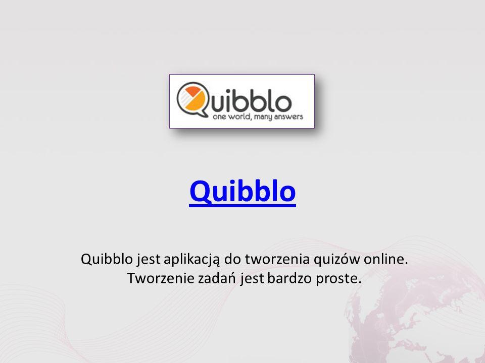 Quibblo Quibblo jest aplikacją do tworzenia quizów online. Tworzenie zadań jest bardzo proste.
