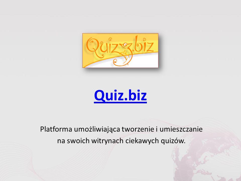 Quiz.biz Platforma umożliwiająca tworzenie i umieszczanie na swoich witrynach ciekawych quizów.