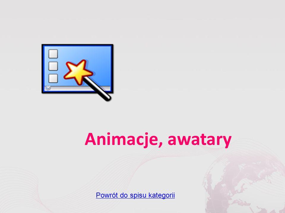 Animacje, awatary Powrót do spisu kategorii