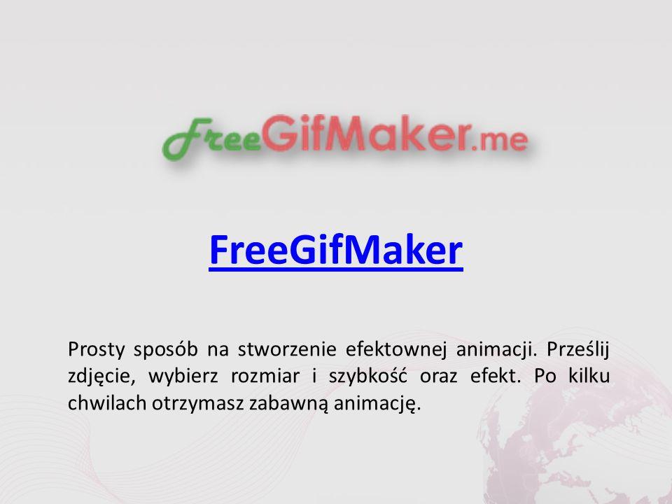 FreeGifMaker Prosty sposób na stworzenie efektownej animacji.
