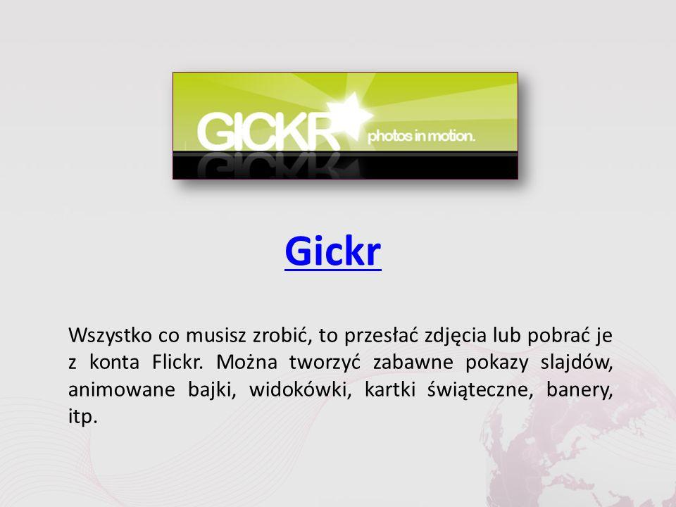Gickr Wszystko co musisz zrobić, to przesłać zdjęcia lub pobrać je z konta Flickr.