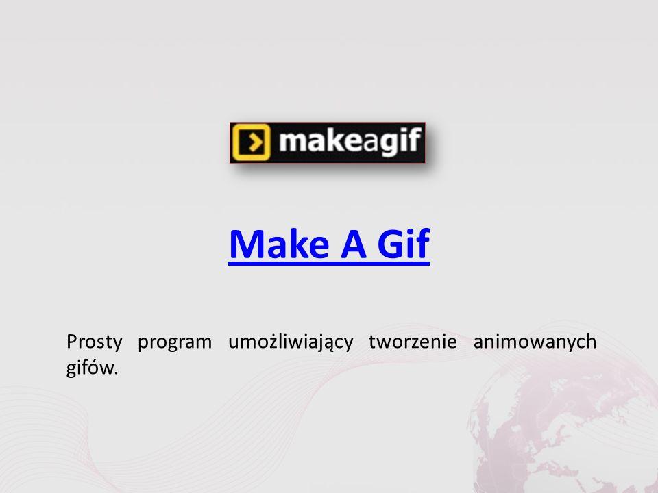 Make A GifMake A Gif Prosty program umożliwiający tworzenie animowanych gifów.