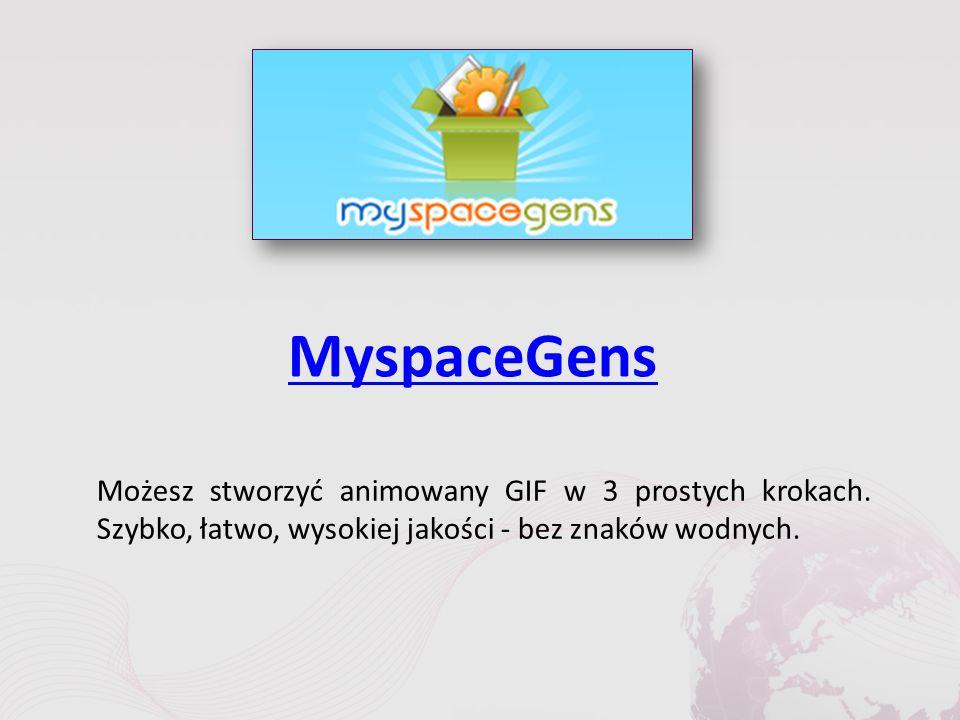 MyspaceGens Możesz stworzyć animowany GIF w 3 prostych krokach.